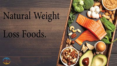 Natural Weight Loss Foods.